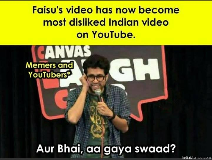 Faisus video has now become most disliked indian video Aa gaya swad meme.jpg