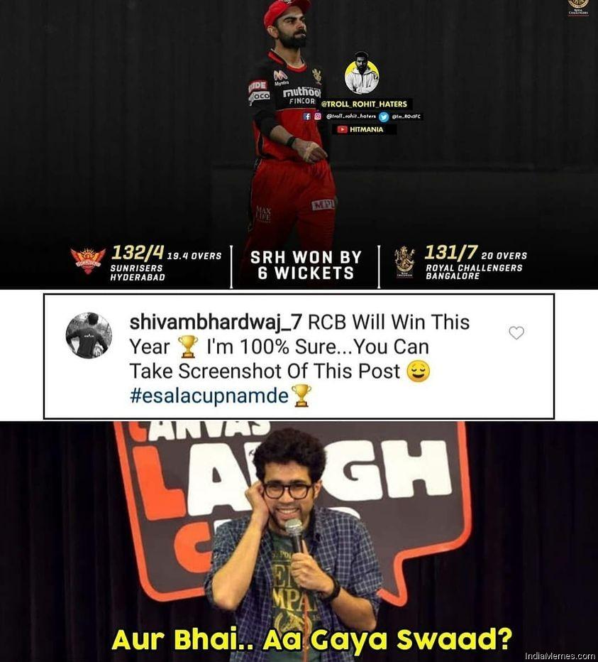 RCB will win this year You can take screenshot of this post Aa gaya swad meme.jpg