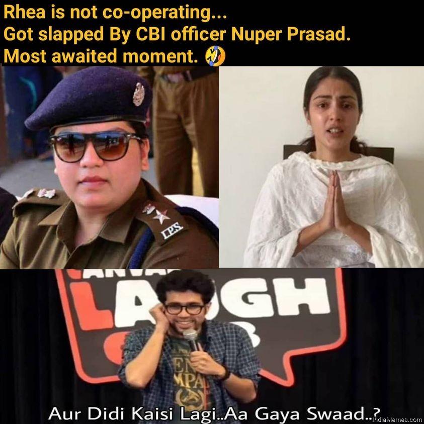 Rhea got slapped by CBI officer Nupur Prasad Aur didi kaisi lagi Aa gaya swaad meme.jpg