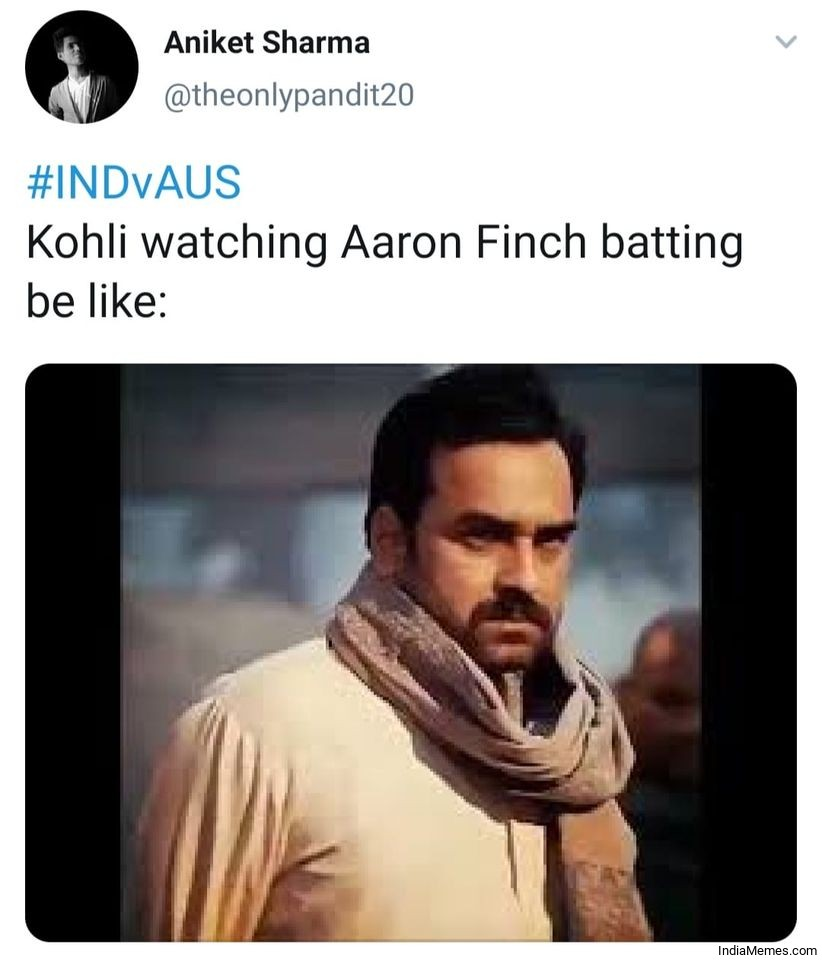 Kohli watching Aaron Finch batting be like meme.jpg