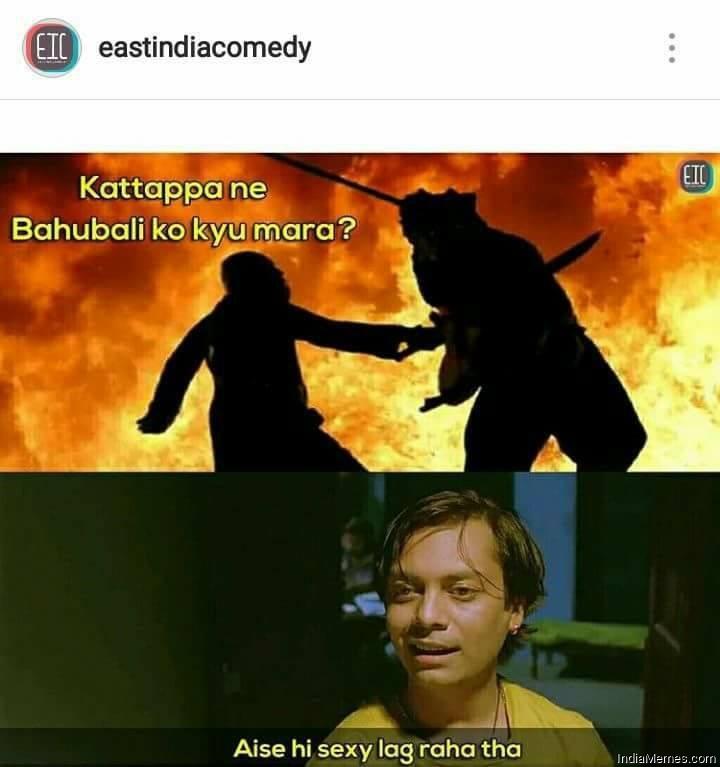 Katappa ne bahubali ko kyu mara Aise hi Sexy lag raha tha meme.jpg