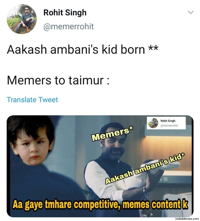 Akash Ambanis kid born Meanwhile memers to Taimur meme.jpg