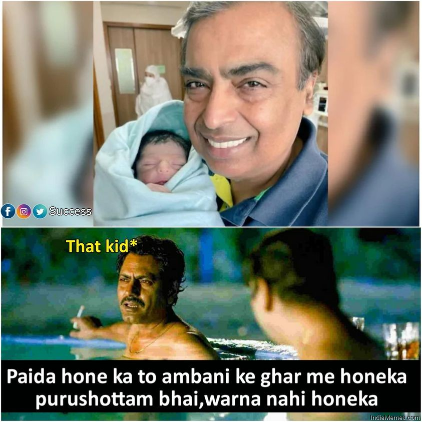 Paida hone ka to Ambani ke ghar me honeka Purushottam bhai meme.jpg