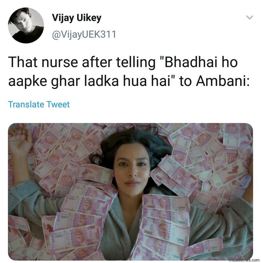 That nurse after telling Badhai ho aapke ghar ladka hua hai to Ambani meme.jpg