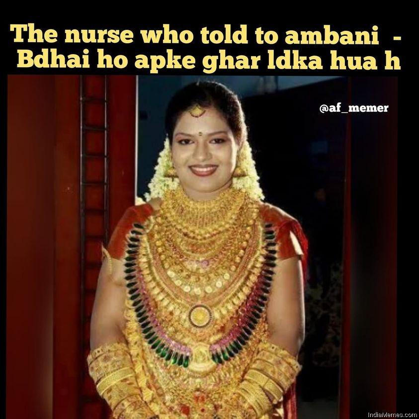 The nurse who told to ambani Badhai ho aapke ghar ladka hua hai meme.jpg