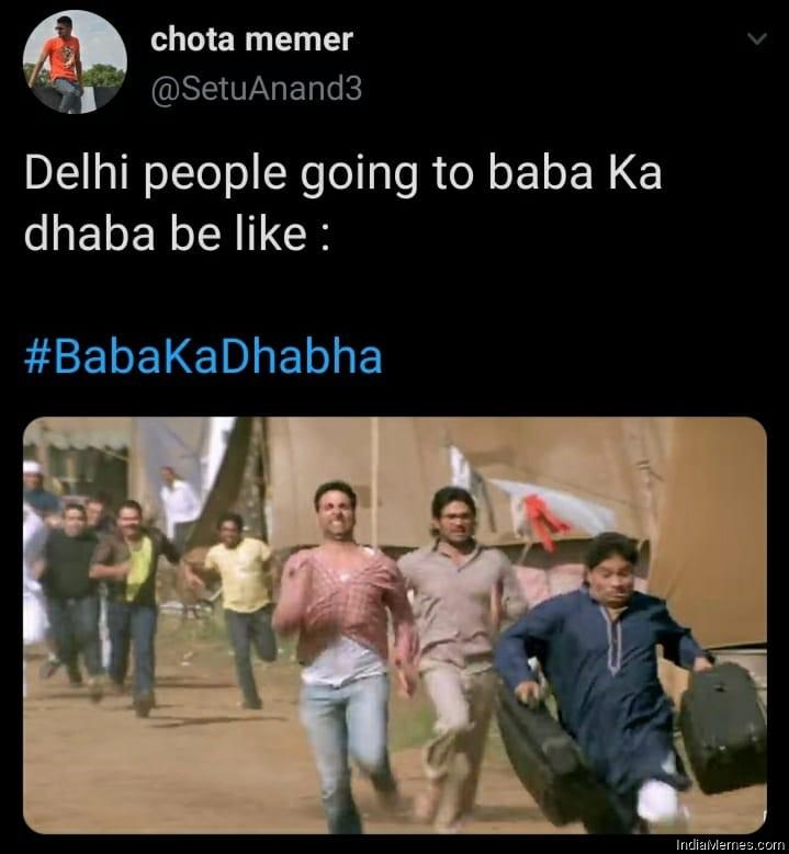 Delhi people going to Baba ka dhaba be like meme.jpg