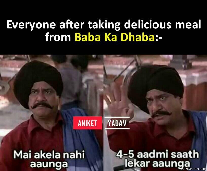 Everyone after taking delicious meal from Baba ka dhaba meme.jpg