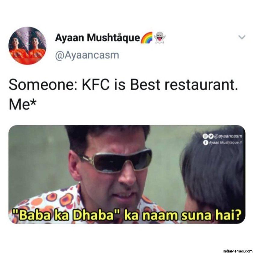 Someone KFC is best restaurant Le me Baba ka dhaba ka naam suna hai meme.jpg