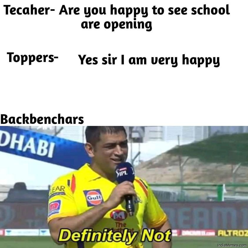 Are you happy to see school are opening Le backbenchers Definitely not meme.jpg