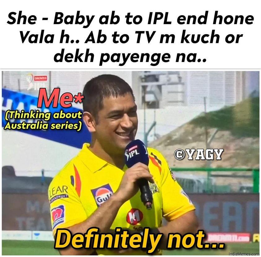 Baby IPL end honewala hai TV pe kuch dekh payenge na Definitely not meme.jpg