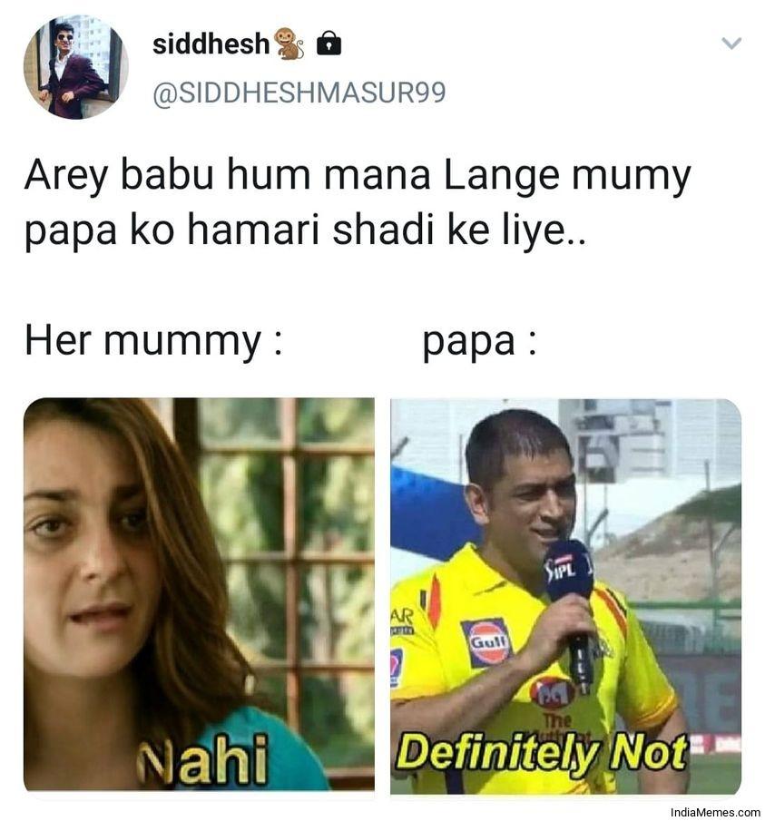 Baby hum mana lenge mummy pappa ho hamari shadi ke liye Definitely not meme.jpg