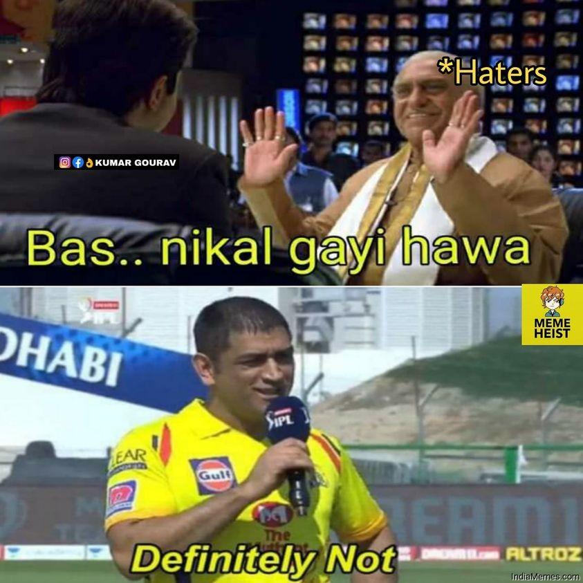 Haters Bas nikal gayi hawa Le MS Dhoni Definitely not meme.jpg