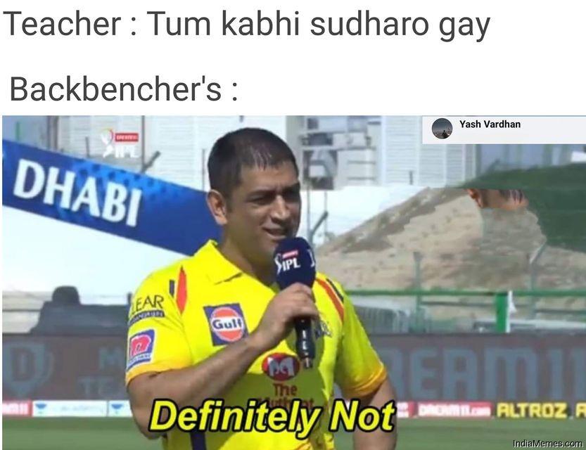 Teacher Tum kabhi sudharoge Le backbenchers Definitely not meme.jpg