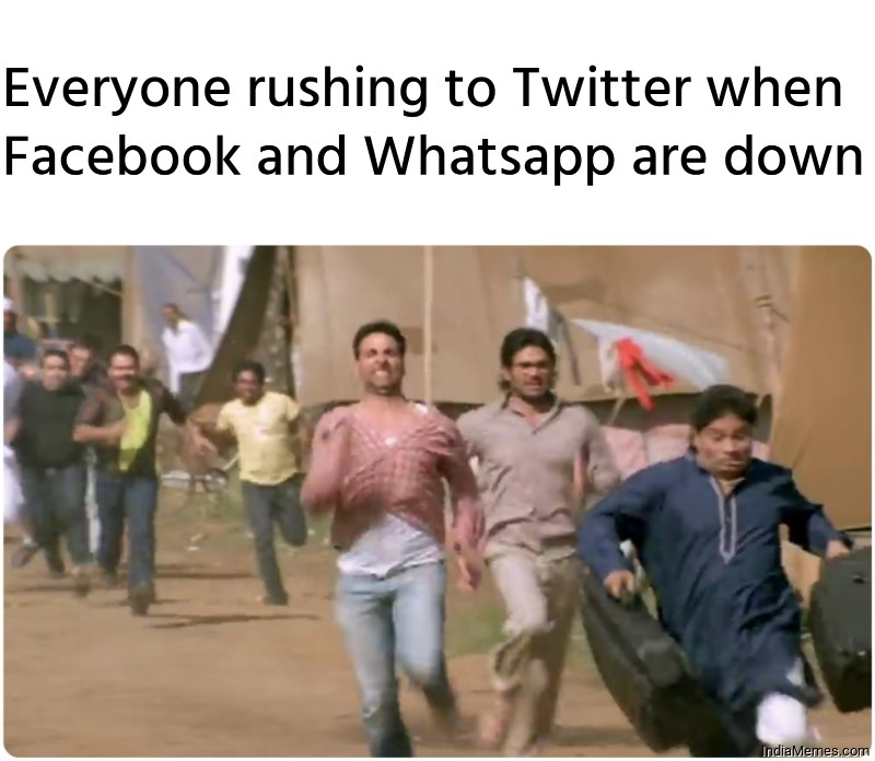 Everyone rushing to Twitter when Facebook and Whatsapp are down meme.jpg