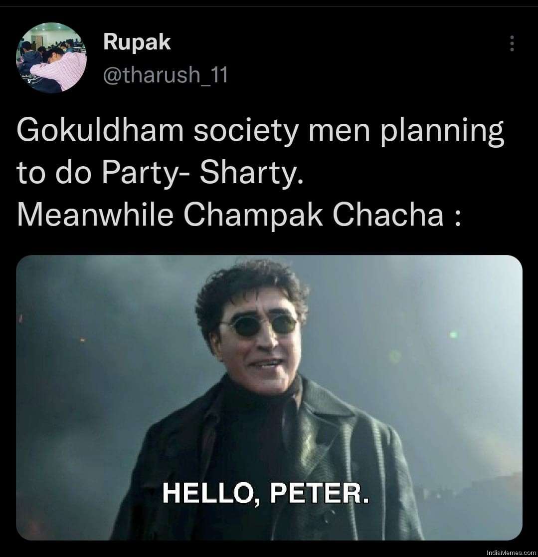 Gokuldham society men planning to party Meanwhile Champak Chacha meme