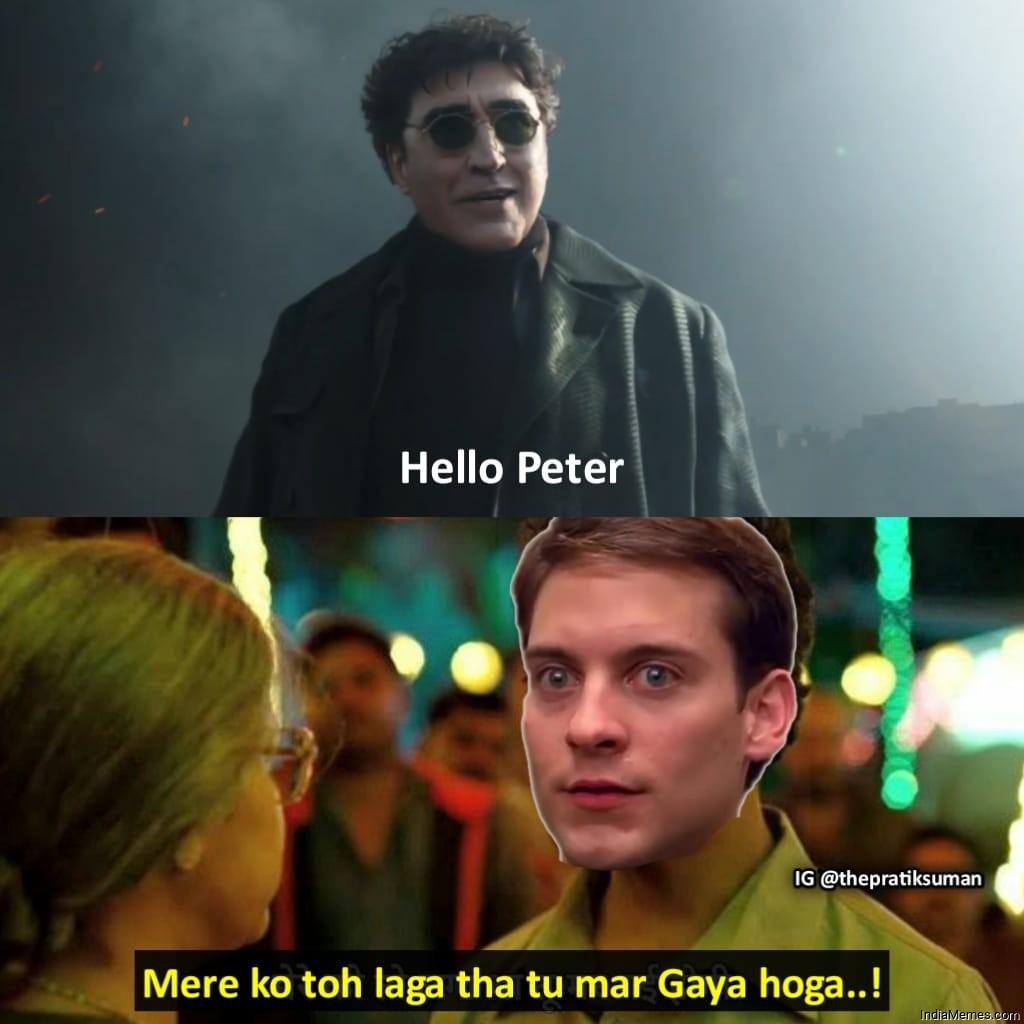 Hello Peter Mere ko toh laga tha tu mar gaya hoga meme.jpg