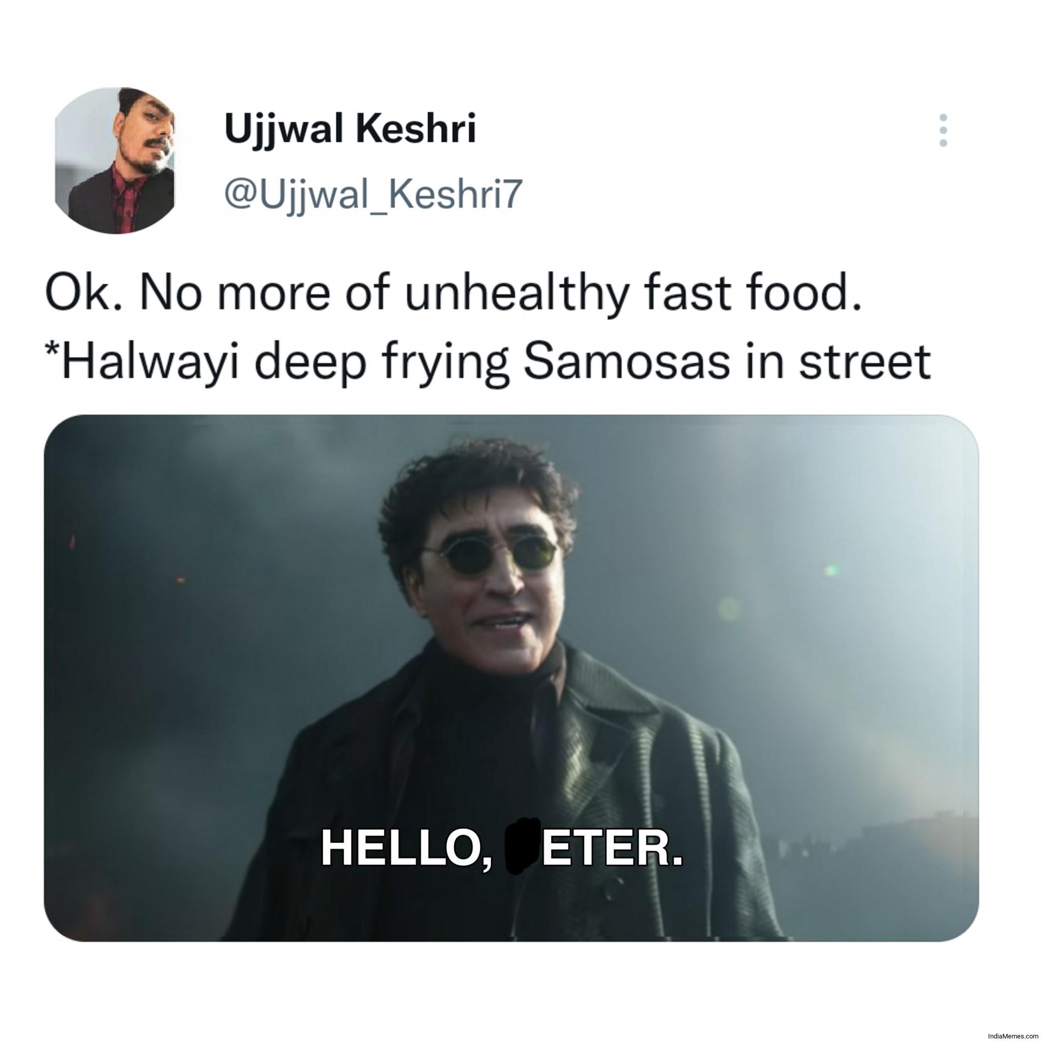 Ok No more unhealthy fast food Halwai deep frying samosa Hello eater meme.jpg