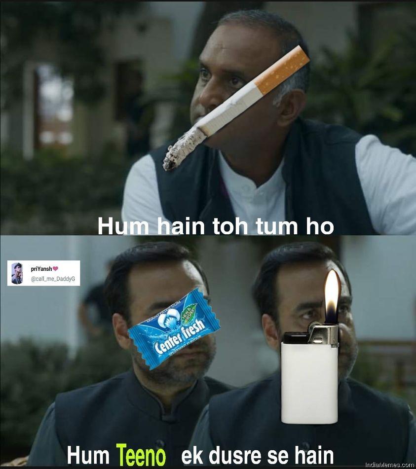Cigarette Centre fresh Lighter hum teeno ek dusre se hai meme.jpg