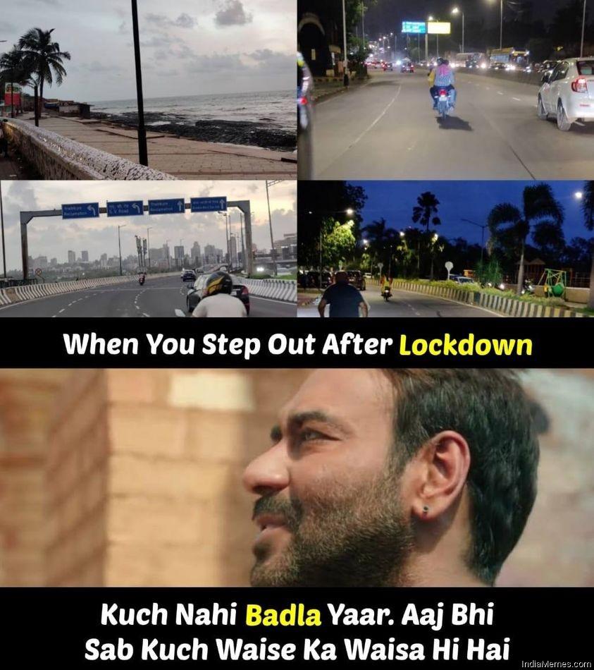 When you step out after lockdown Kuch nahi badla yaar meme.jpg