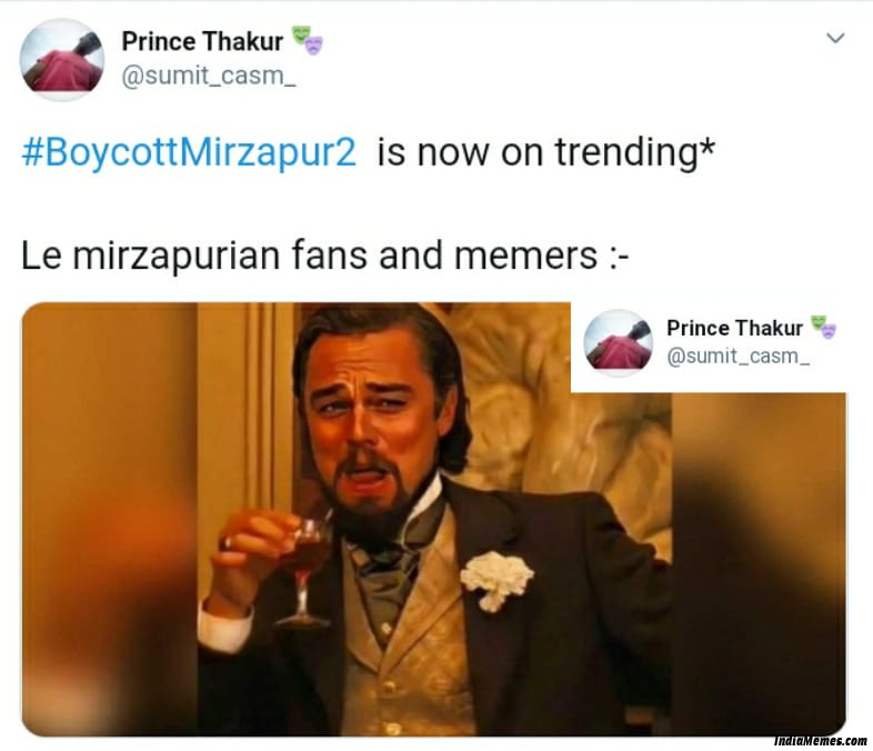 Boycottmirzapur2 to is now on trending Le Mirzapurian fans and memers meme.jpg