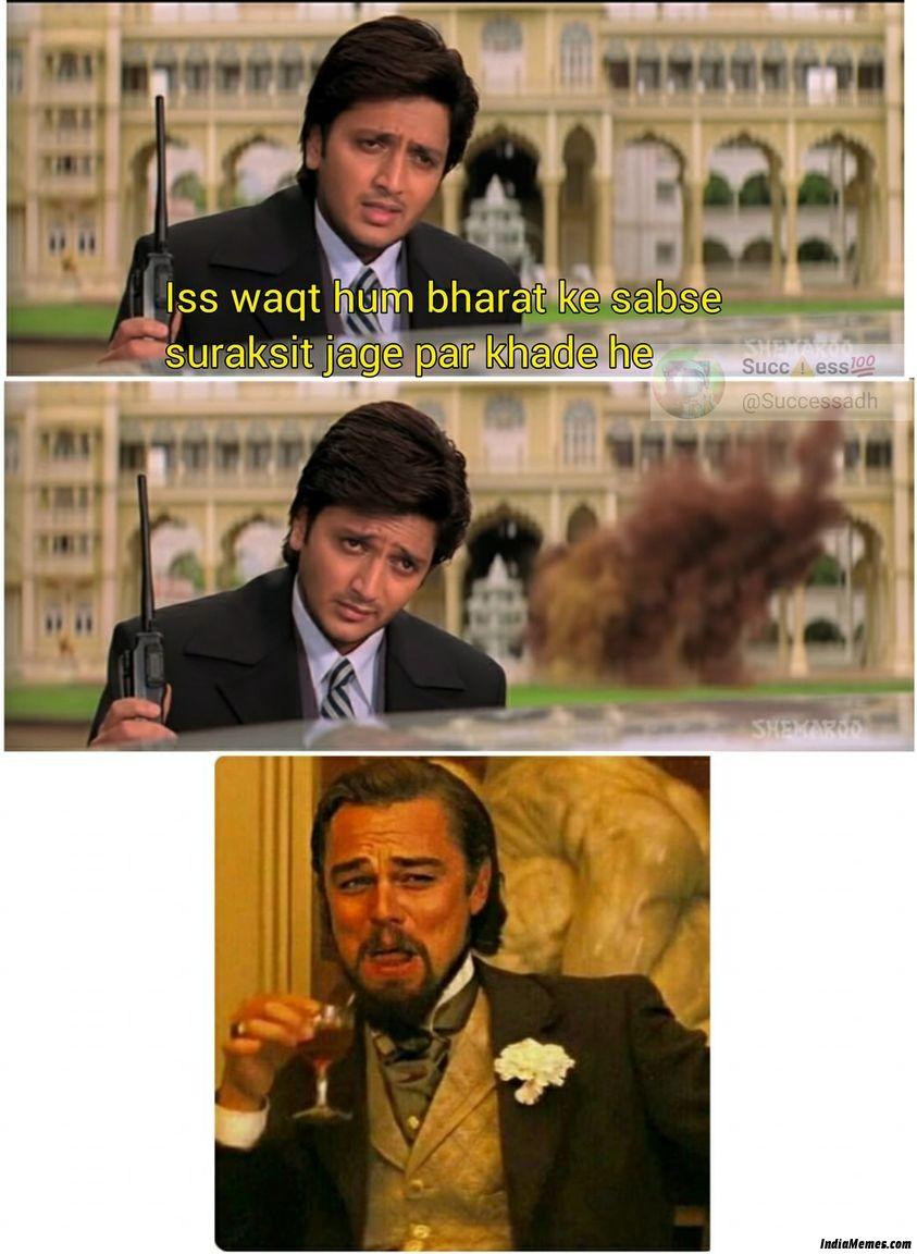 Iss waqt hum bharat ke sabse surakshit jagah per khade hain meme.jpg