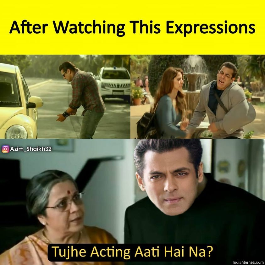 After watching these expressions Tujhe acting aati hai na meme.jpg