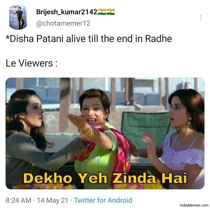 Disha Patani alive till the end in Radhe Le viewers Dekho ye zinda hai meme.jpg