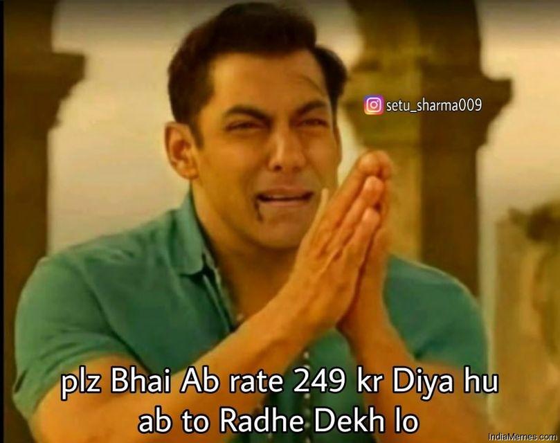 Pls bhai ab rate 249 kar diya hu Ab to radhe dekh lo meme.jpg
