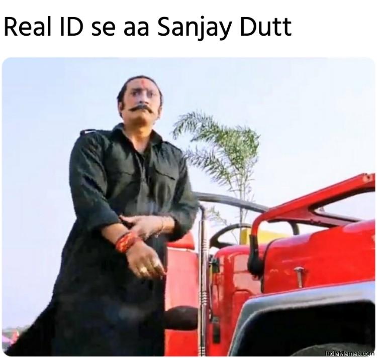 Real ID se aa Sanjay Dutt meme.jpg