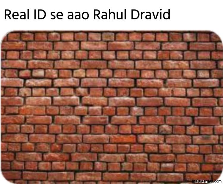 Real ID se aao Rahul Dravid meme.jpg