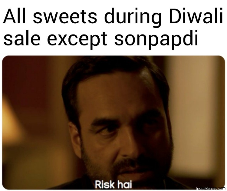 All sweets during Diwali sale except sonpapdi Risk hai.jpg