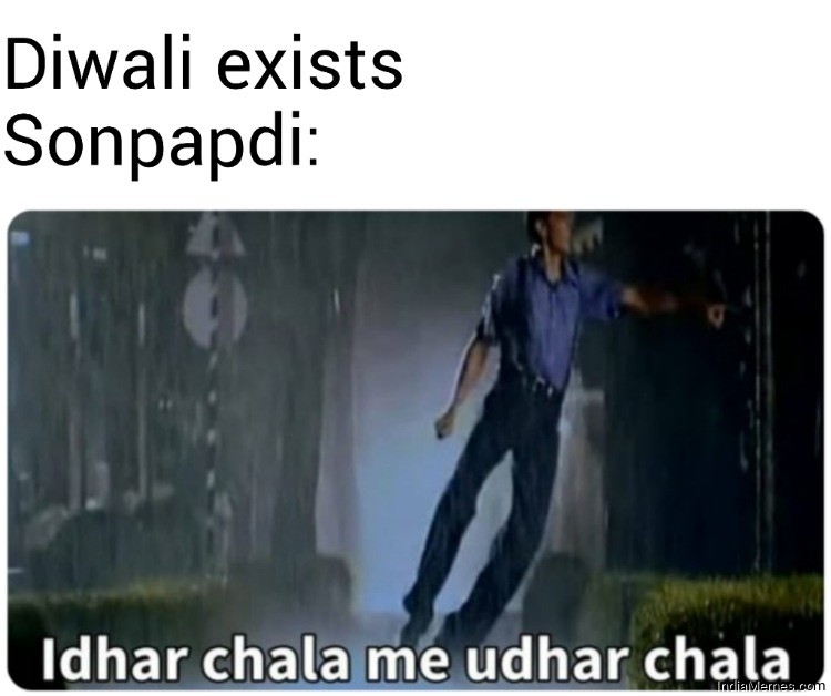 Diwali exists Sonpapdi Idhar chala me udhar chala meme.jpg