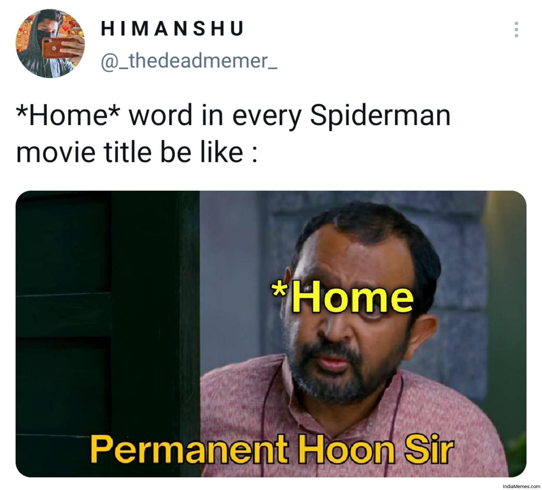 Home word in every Spiderman movie Title Home Permanent hoon sir meme.jpg