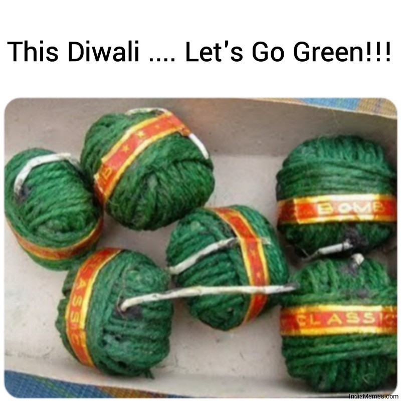 This Diwali Lets Go Green meme.jpg