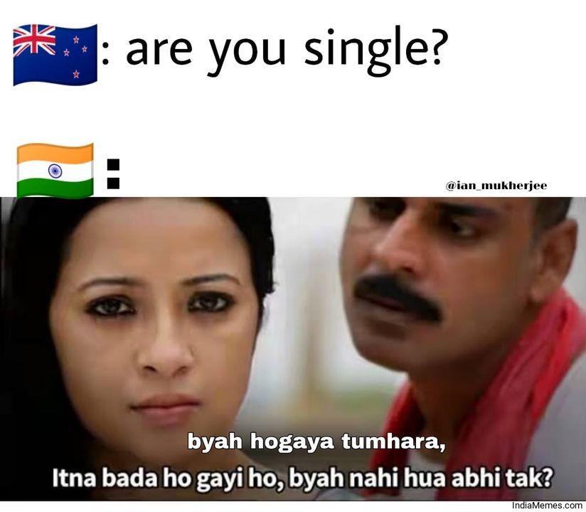 Are you single Byaah ho gaya tumhara meme.jpg